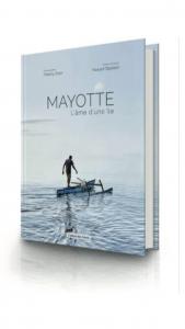 Mayotte – l'âme d'une île : un ouvrage artistique à destination des mahorais