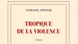 Le livre Tropique de la violence de Natacha Appanah va être adapté au cinéma